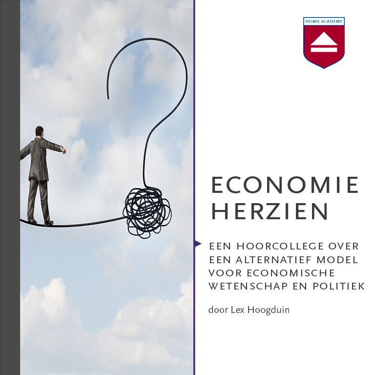 Een hoorcollege over een alternatief model voor economische wetenschap en politiek